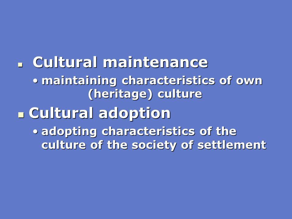 Cultural adoption Cultural maintenance
