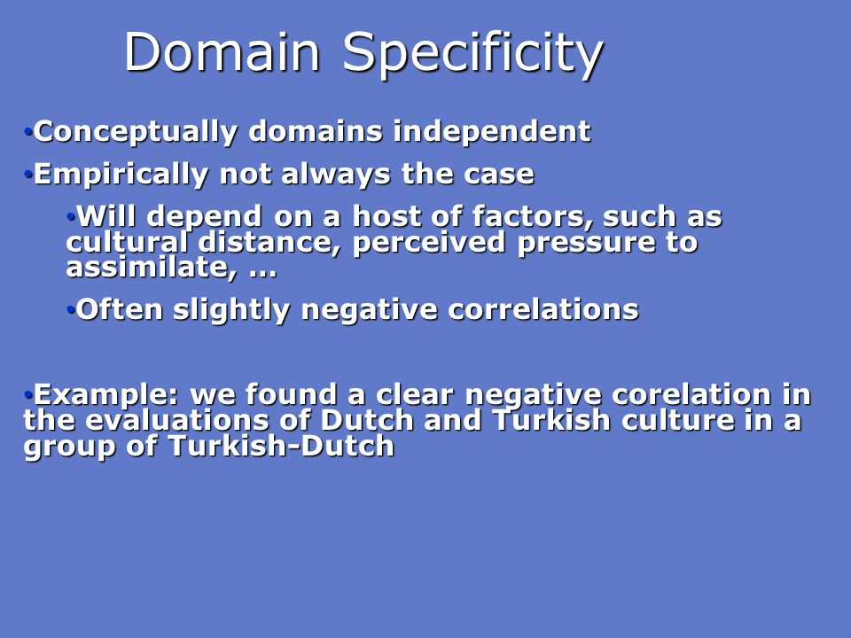Domain Specificity Conceptually domains independent