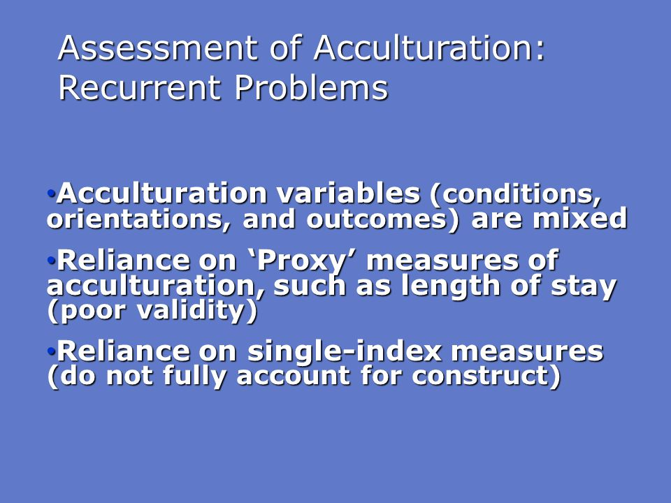Assessment of Acculturation: Recurrent Problems