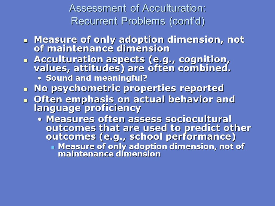 Assessment of Acculturation: Recurrent Problems (cont'd)