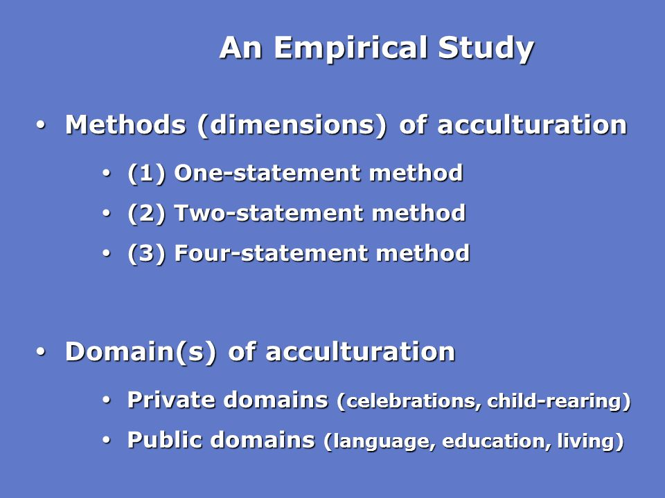 An Empirical Study  Methods (dimensions) of acculturation