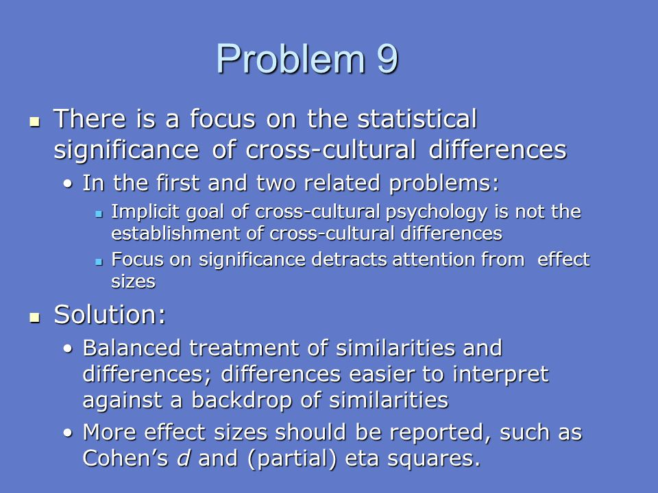 Problem 9 There is a focus on the statistical significance of cross-cultural differences. In the first and two related problems: