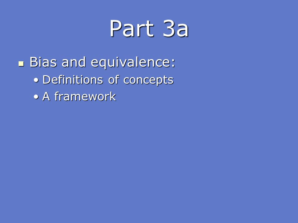 Part 3a Bias and equivalence: Definitions of concepts A framework