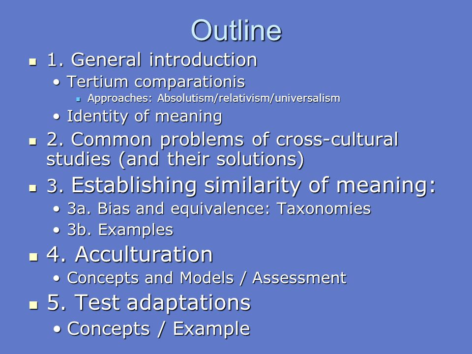 Outline 4. Acculturation 5. Test adaptations 1. General introduction