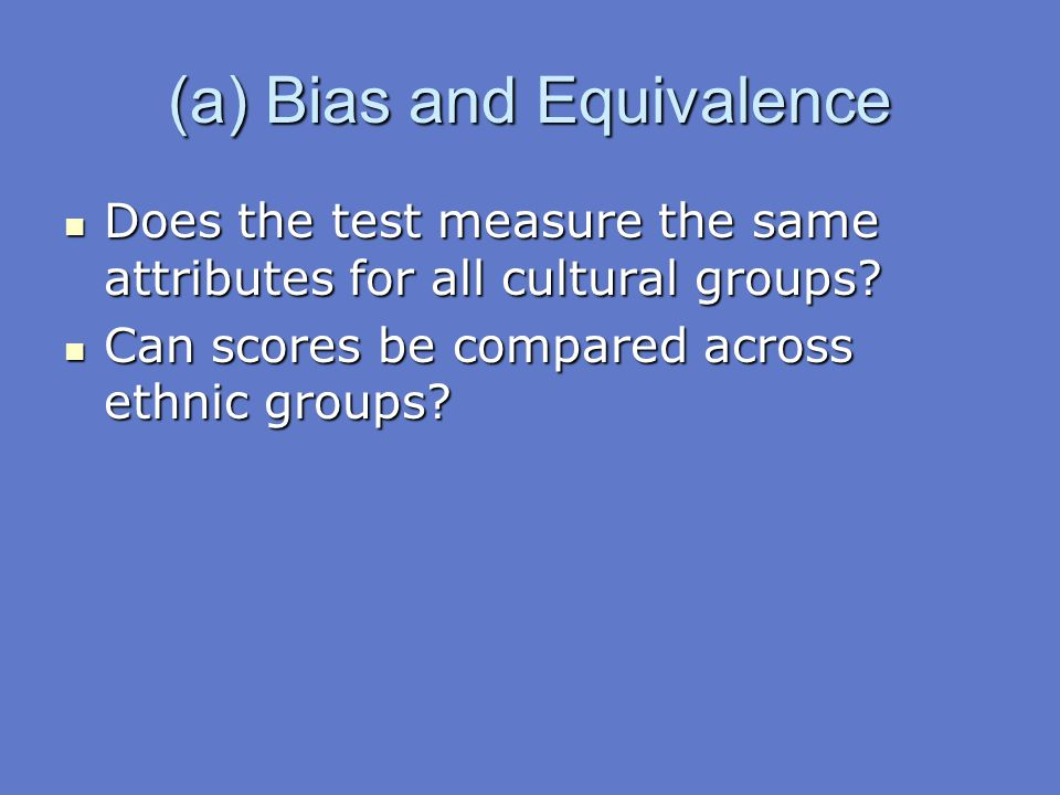(a) Bias and Equivalence