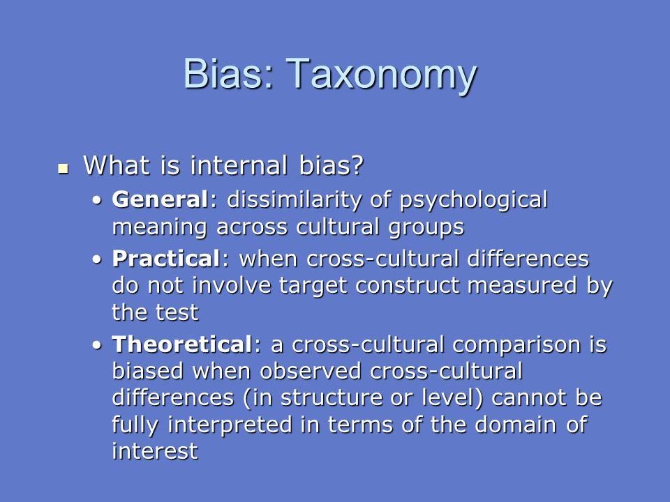 Bias: Taxonomy What is internal bias