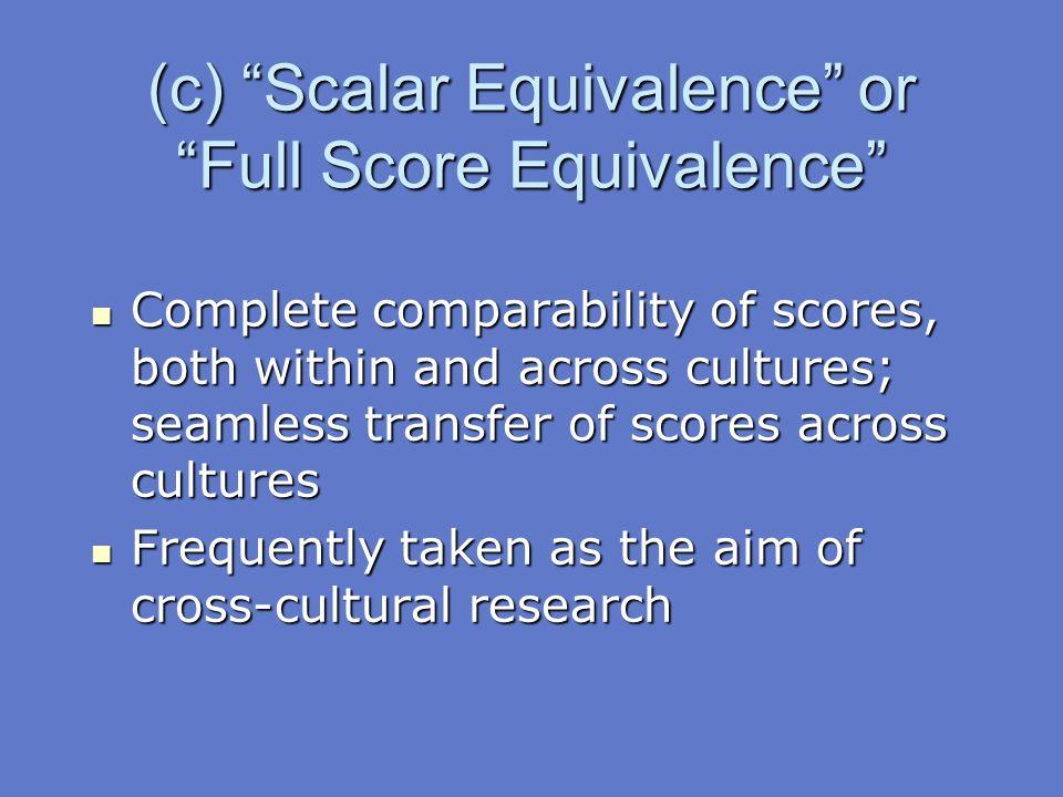 (c) Scalar Equivalence or Full Score Equivalence