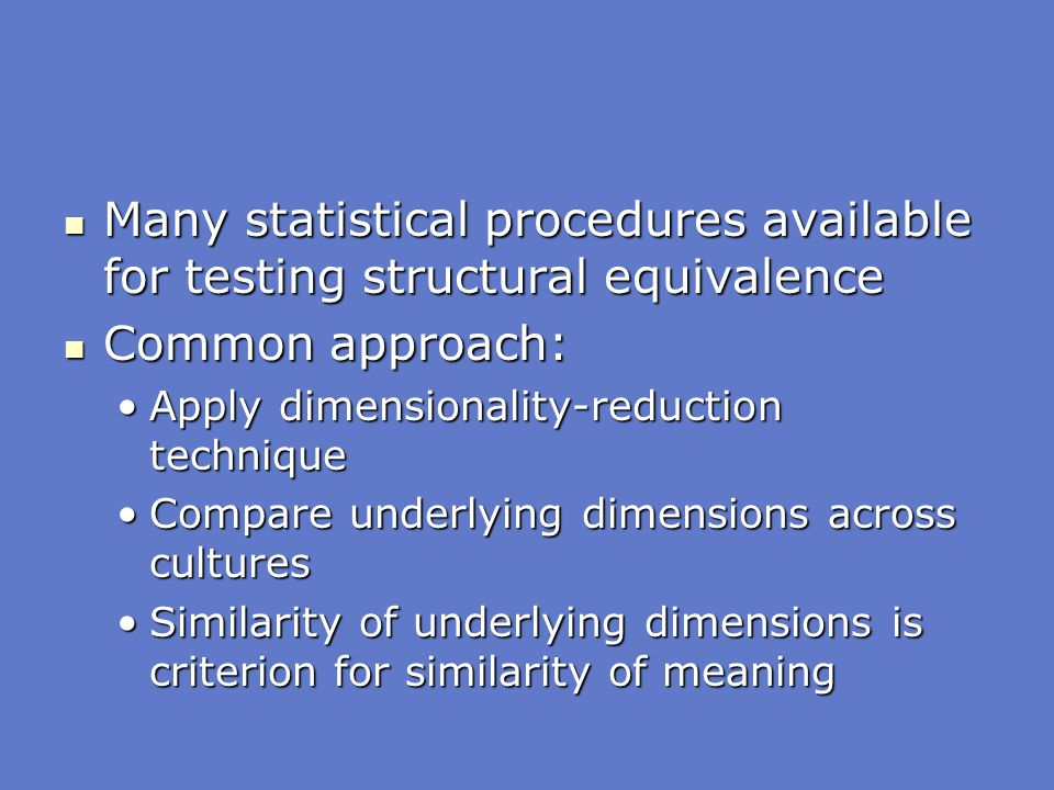 Many statistical procedures available for testing structural equivalence