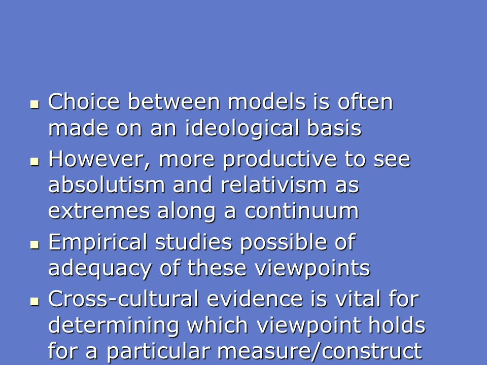 Choice between models is often made on an ideological basis