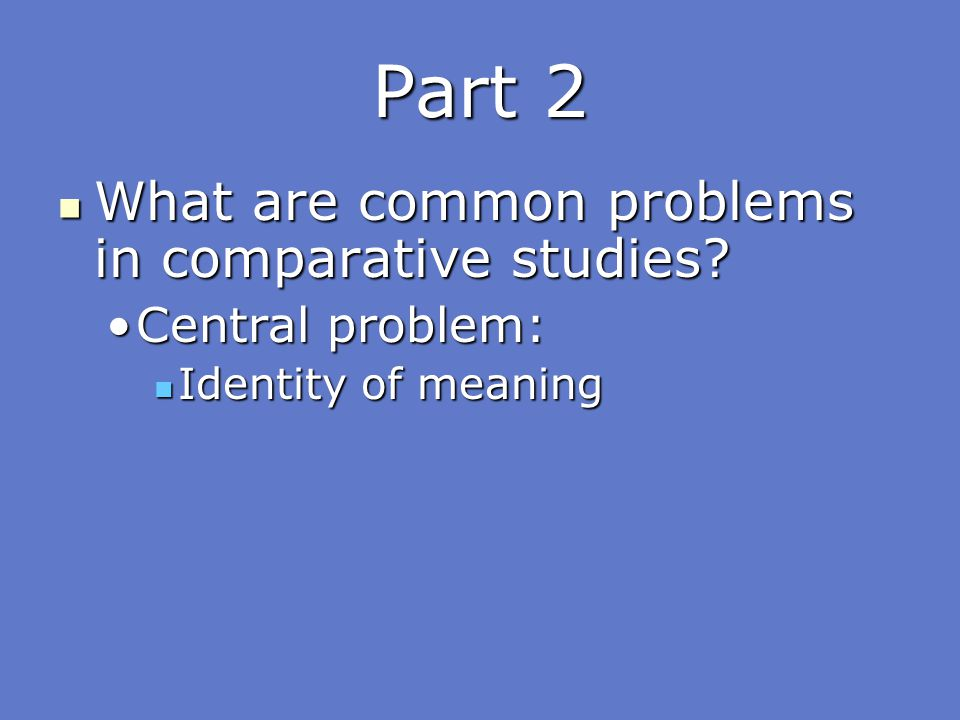 Part 2 What are common problems in comparative studies