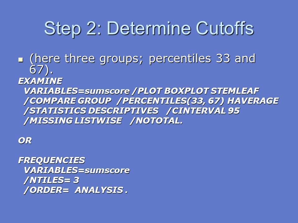 Step 2: Determine Cutoffs