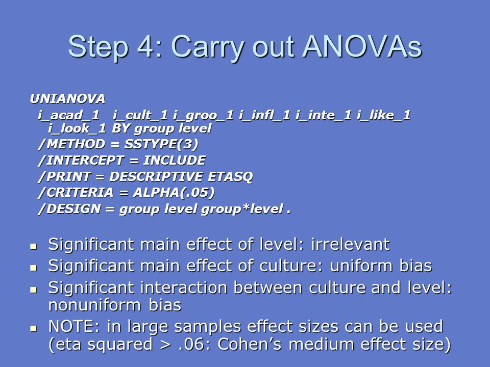 Step 4: Carry out ANOVAs Significant main effect of level: irrelevant