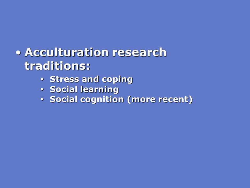 Acculturation research traditions:
