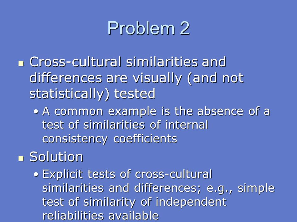 Problem 2 Cross-cultural similarities and differences are visually (and not statistically) tested.