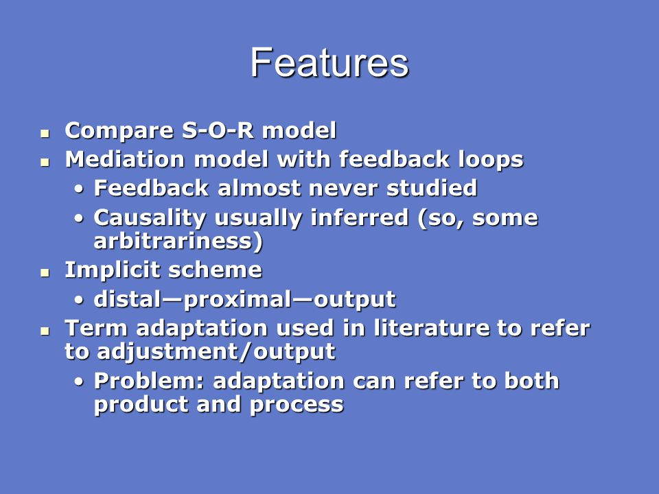 Features Compare S-O-R model Mediation model with feedback loops