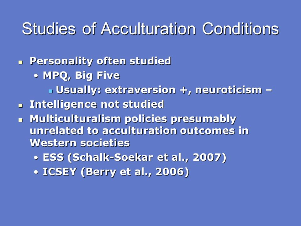 Studies of Acculturation Conditions
