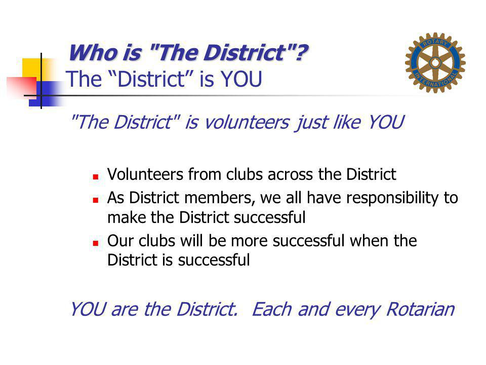Who is The District The District is YOU