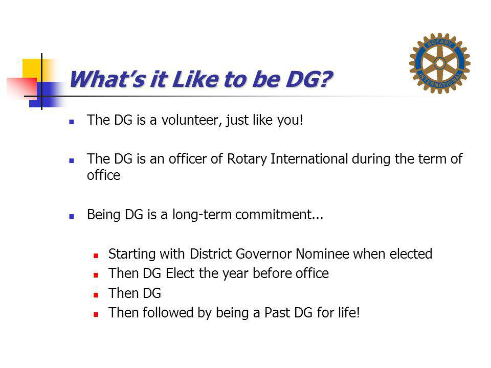 What's it Like to be DG The DG is a volunteer, just like you!