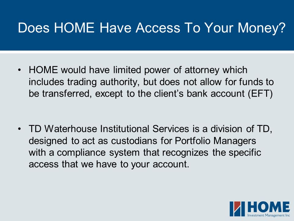 Does HOME Have Access To Your Money