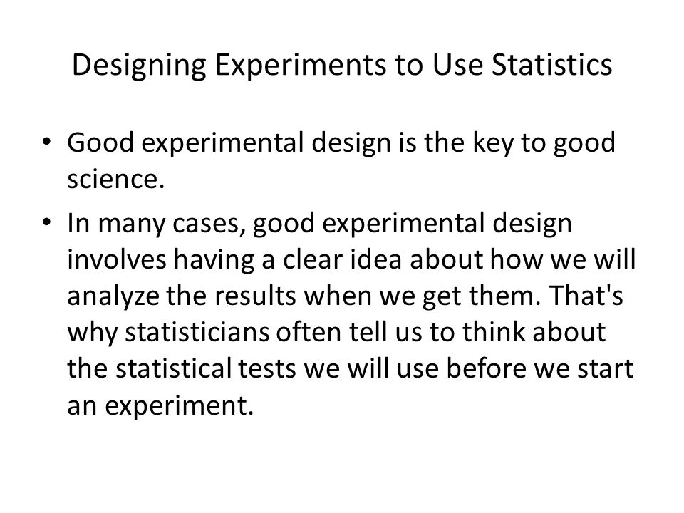 Designing Experiments to Use Statistics