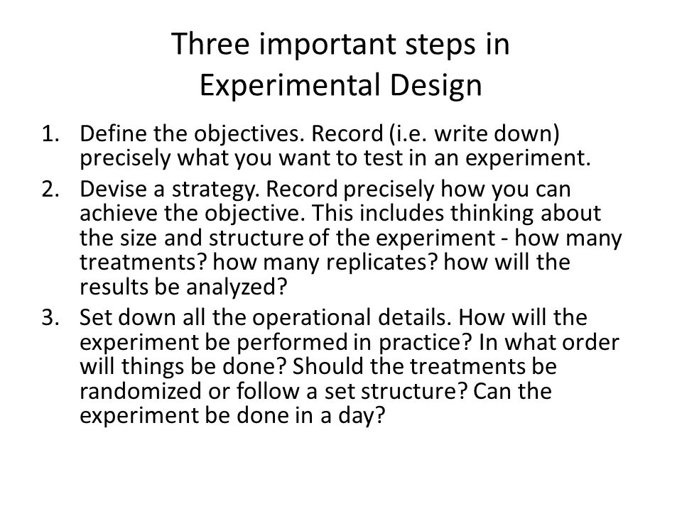 Three important steps in Experimental Design