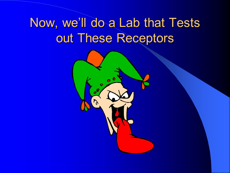 Now, we'll do a Lab that Tests out These Receptors