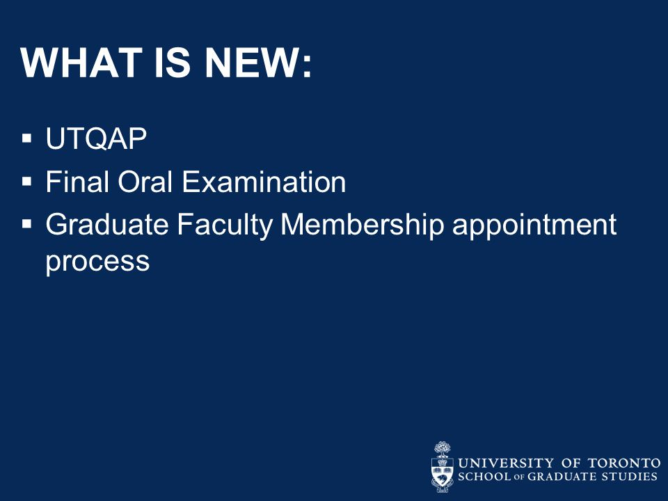 WHAT IS NEW: UTQAP Final Oral Examination