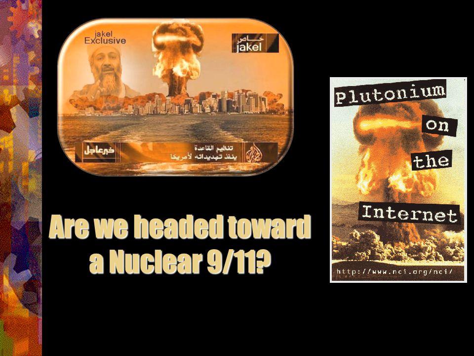 Are we headed toward a Nuclear 9/11