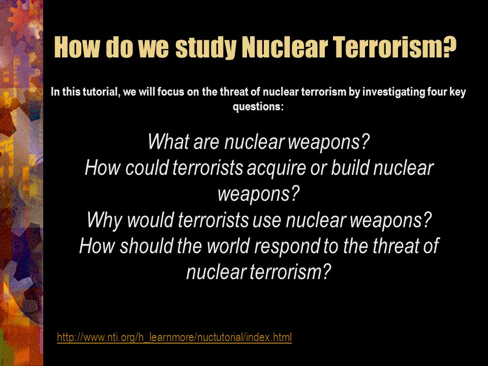 How do we study Nuclear Terrorism
