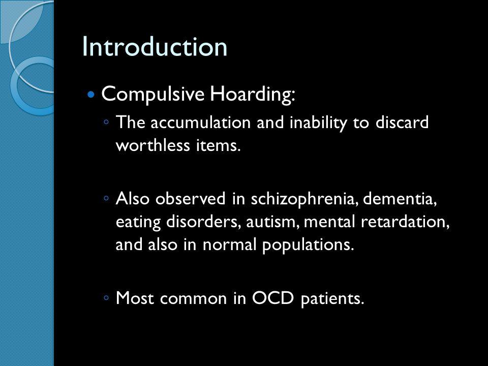 Introduction Compulsive Hoarding: