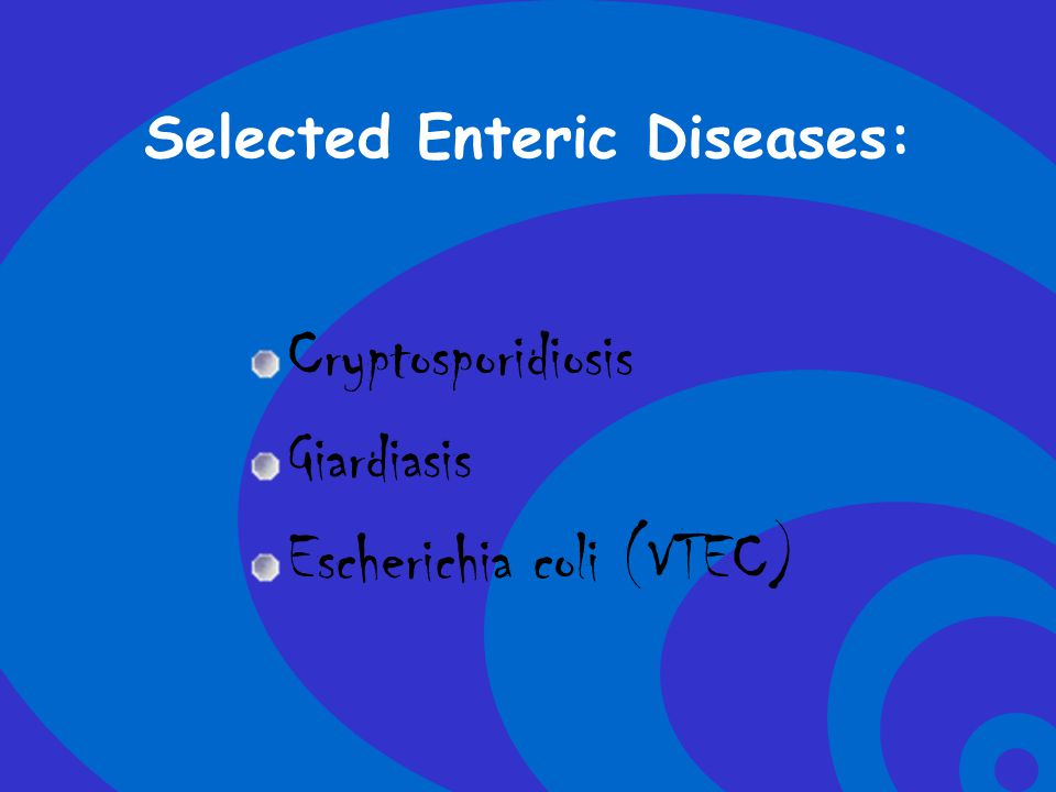 Selected Enteric Diseases: