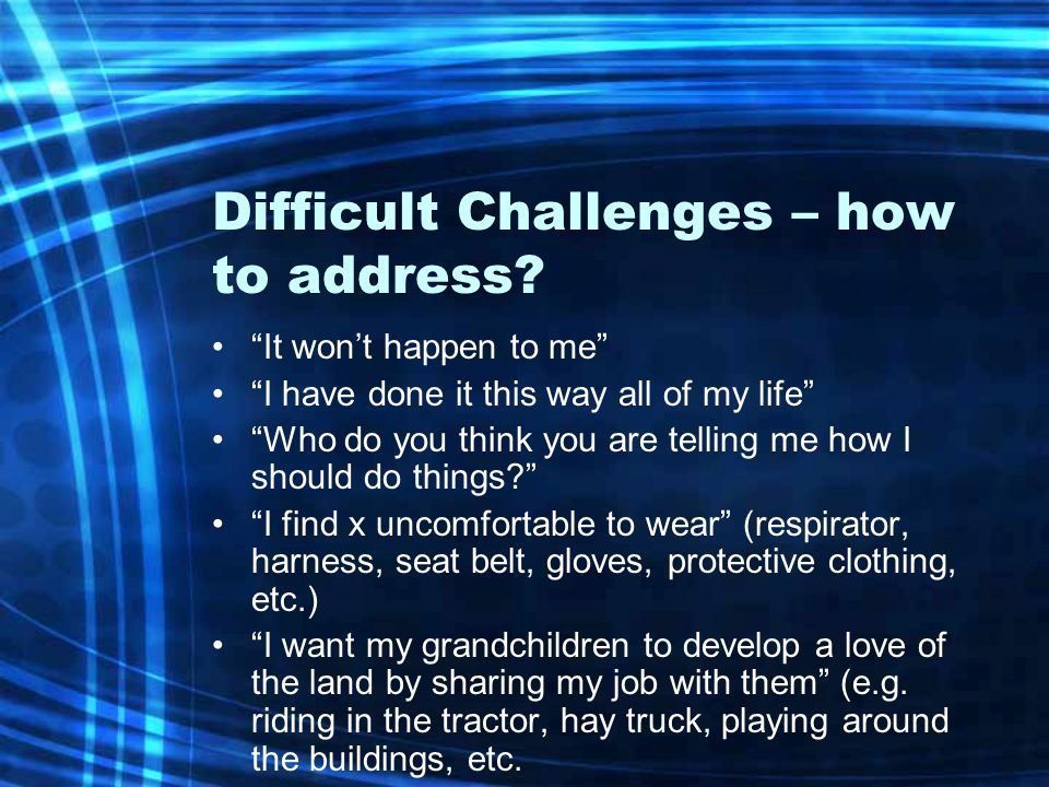 Difficult Challenges – how to address