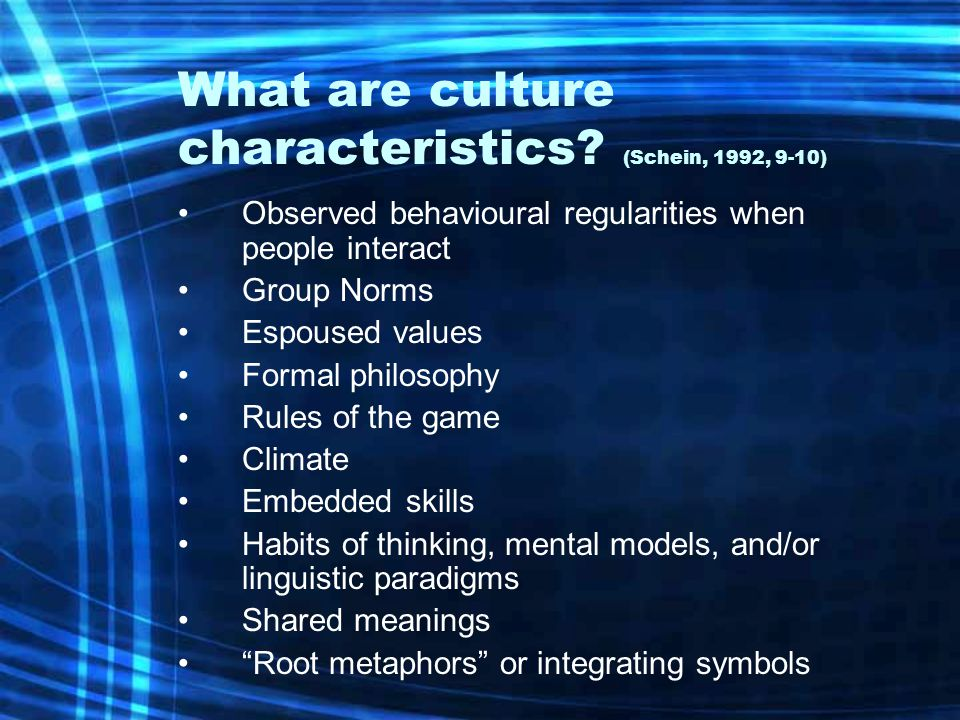 What are culture characteristics (Schein, 1992, 9-10)
