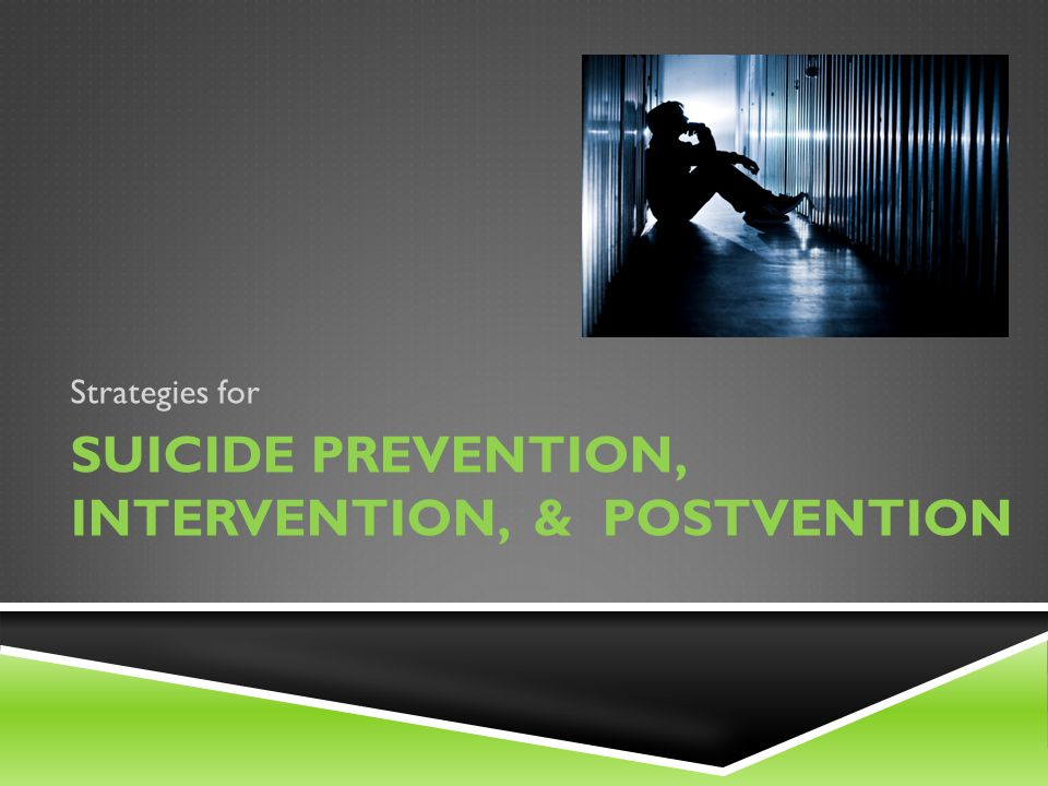 Suicide prevention, intervention, & postvention