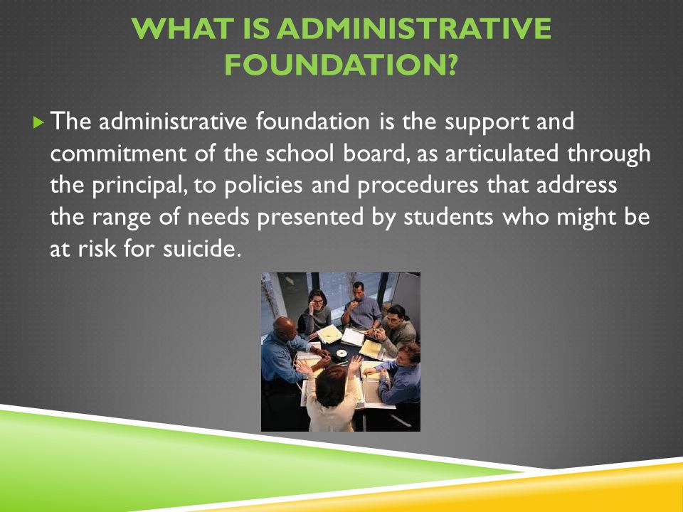 What is Administrative foundation