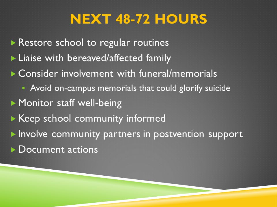 Next 48-72 hours Restore school to regular routines