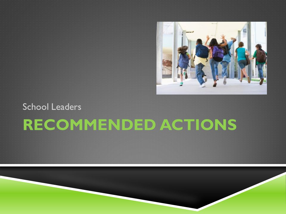 School Leaders Recommended actions