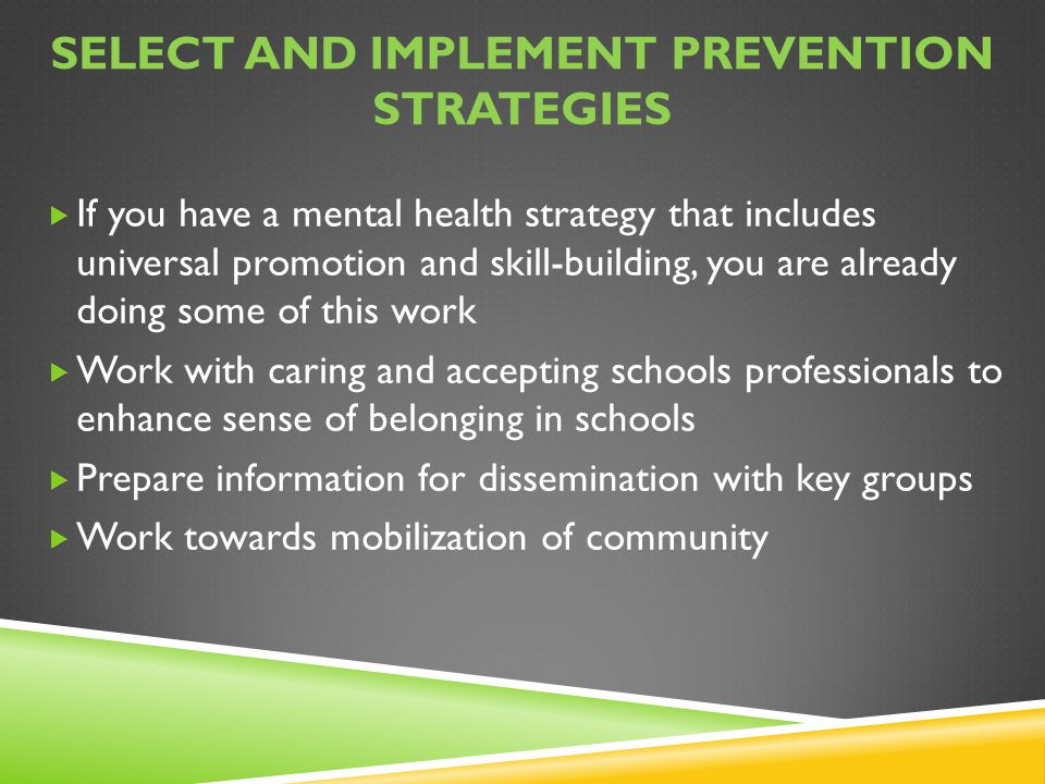 Select and implement prevention strategies