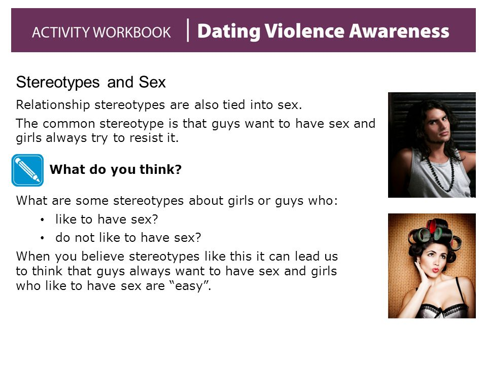 Stereotypes and Sex Relationship stereotypes are also tied into sex.