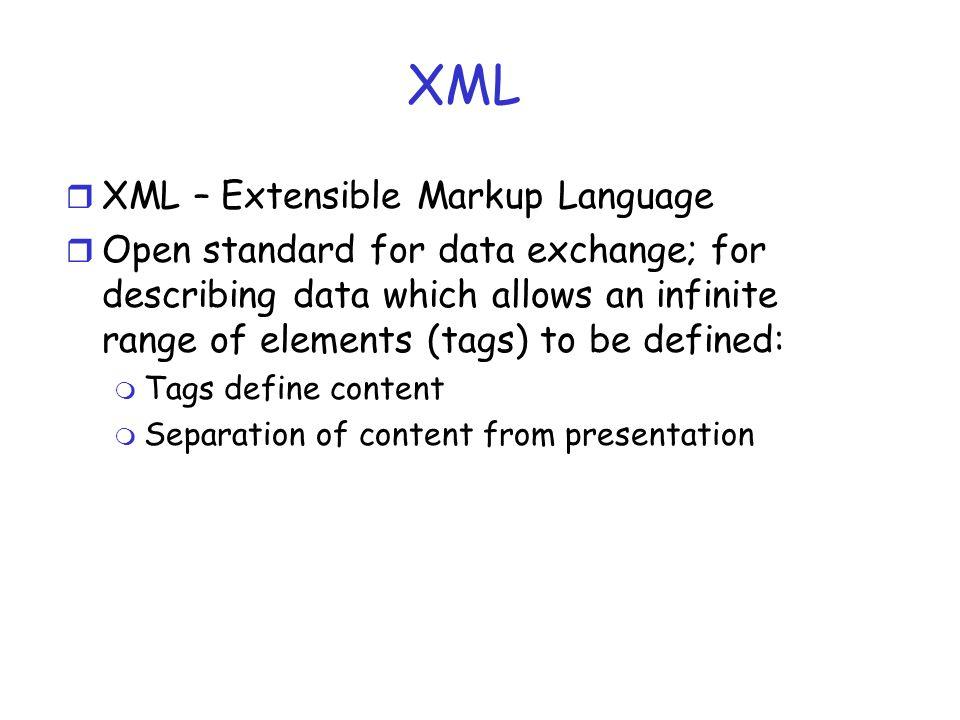 XML XML – Extensible Markup Language