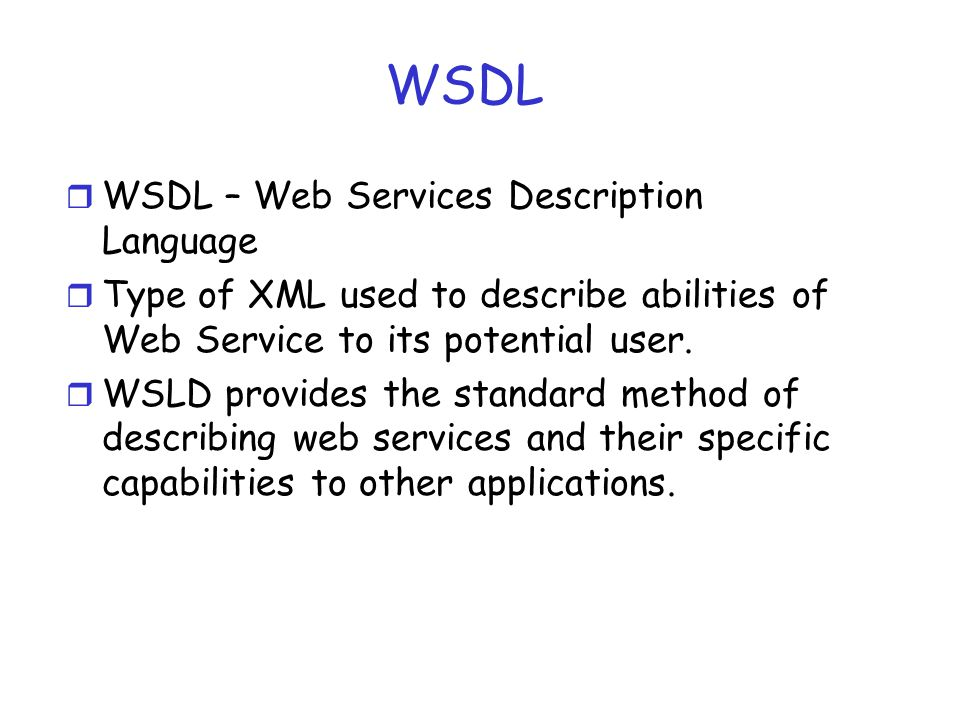 WSDL WSDL – Web Services Description Language