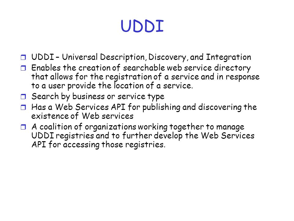 UDDI UDDI – Universal Description, Discovery, and Integration
