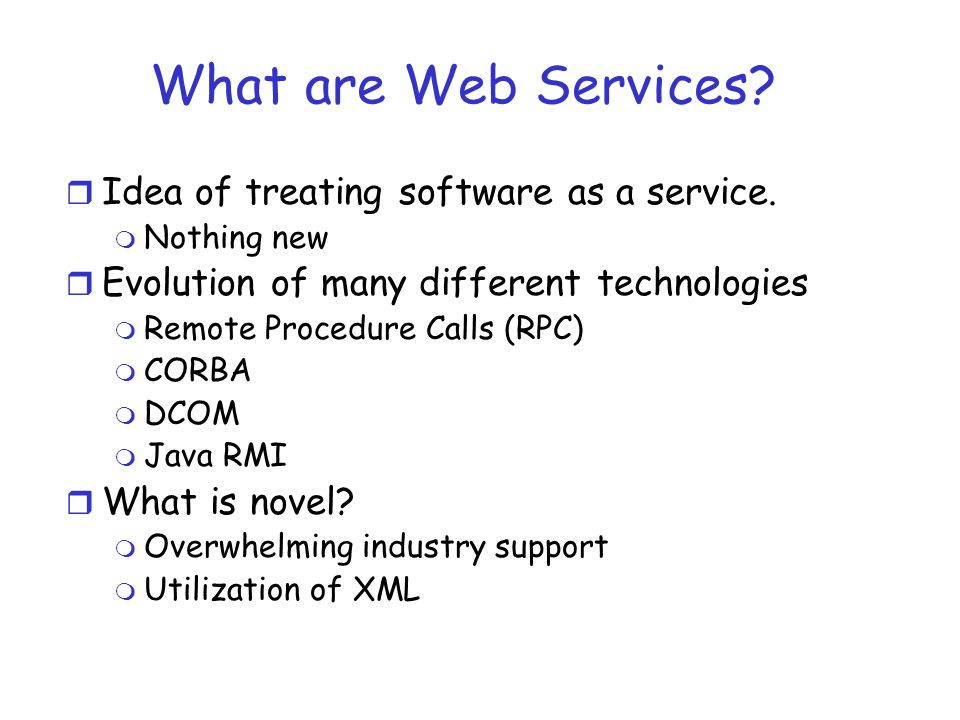 What are Web Services Idea of treating software as a service.