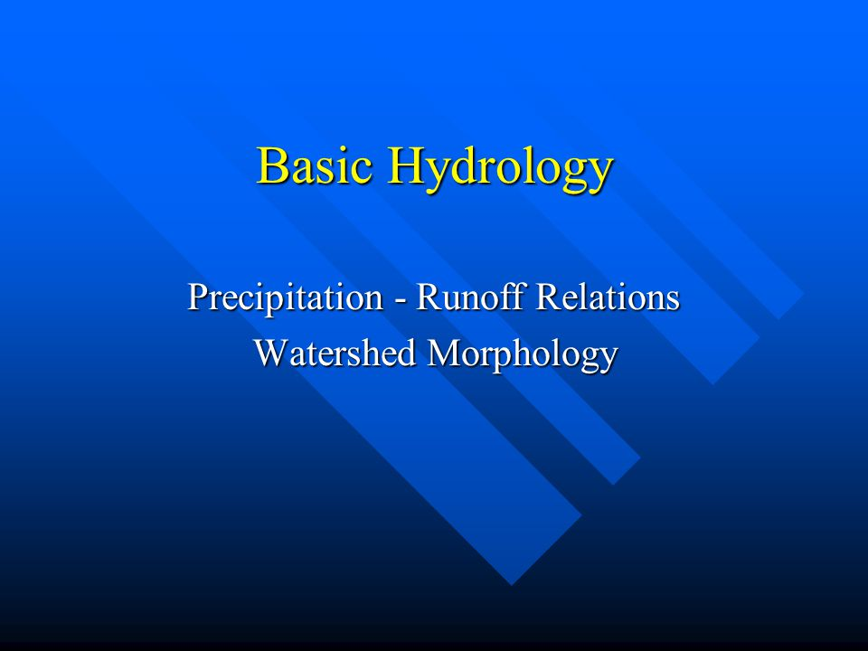Precipitation - Runoff Relations Watershed Morphology