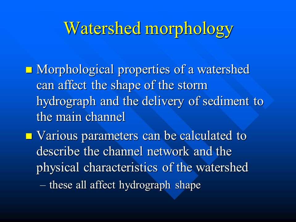Watershed morphology