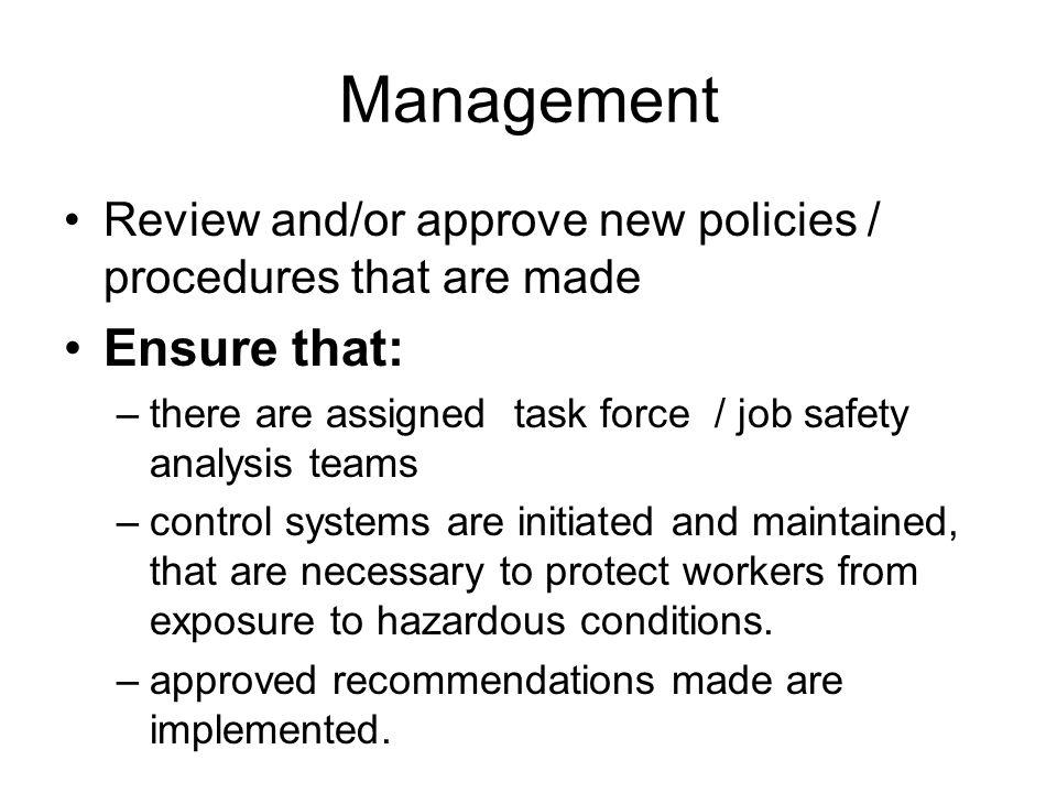 Management Ensure that:
