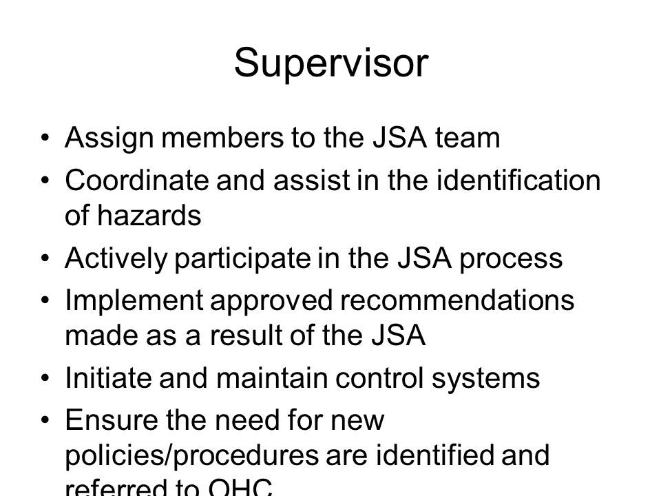 Supervisor Assign members to the JSA team