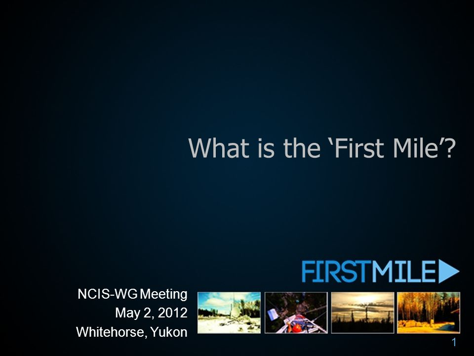 What is the 'First Mile'