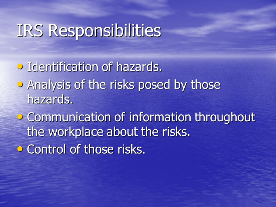 IRS Responsibilities Identification of hazards.