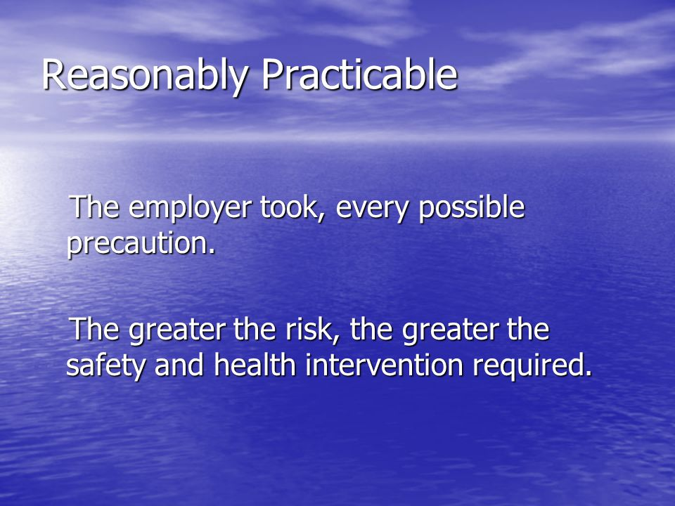 Reasonably Practicable